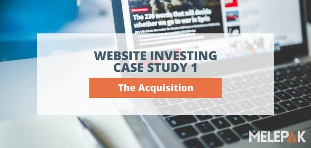 Website Investing Case Study 1 The Acquisition