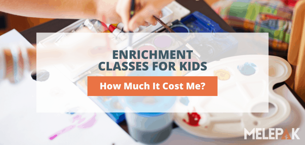 Enrichment Classes for Kids And How Much It Cost Me