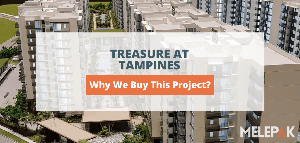 Treasure At Tampines Why We Buy This Project