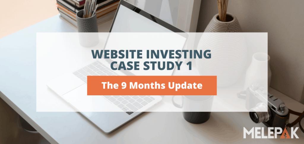 Website Investing 9 months Update